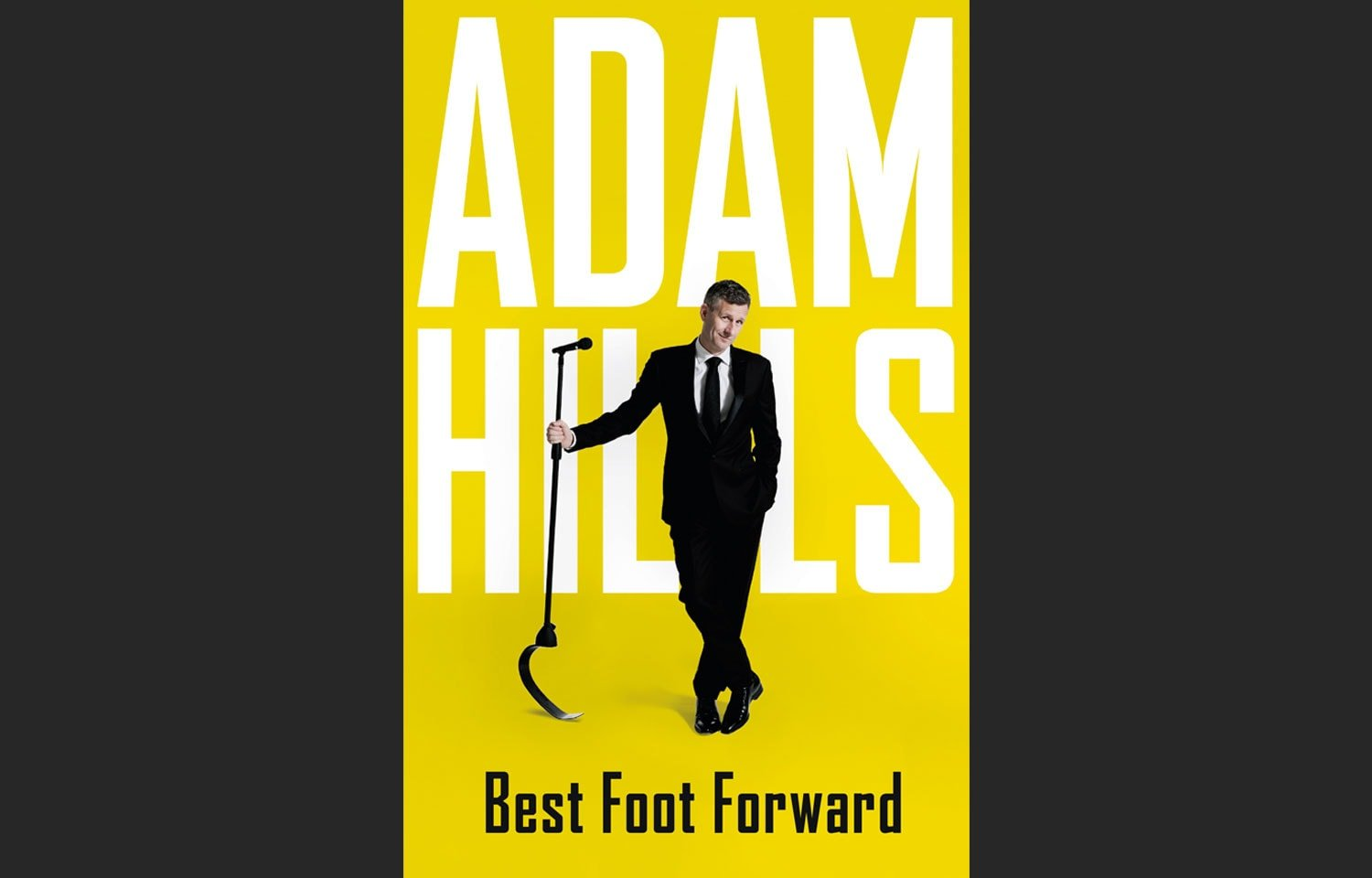 ADAM HILLS WRITES HIS FIRST BOOK! BEST FOOT FORWARD IS OUT NOW