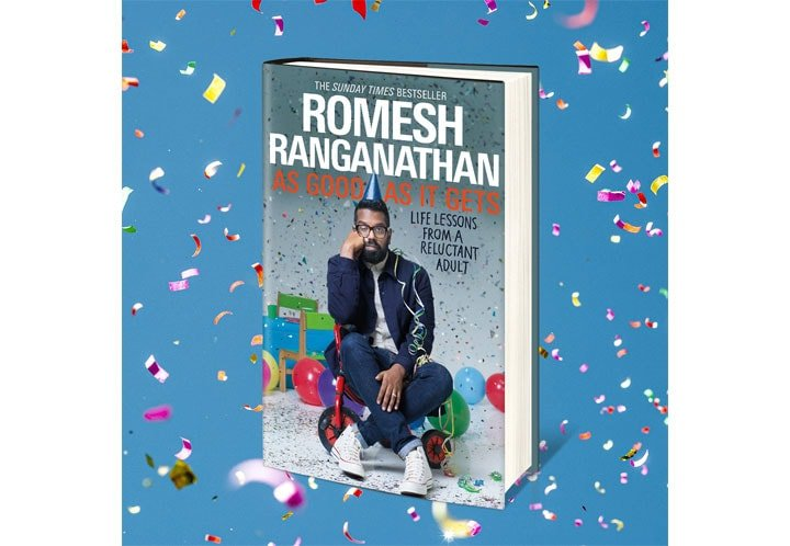 ROMESH RANGANATHAN'S SECOND BOOK AS GOOD AS IT GETS OUT NOW