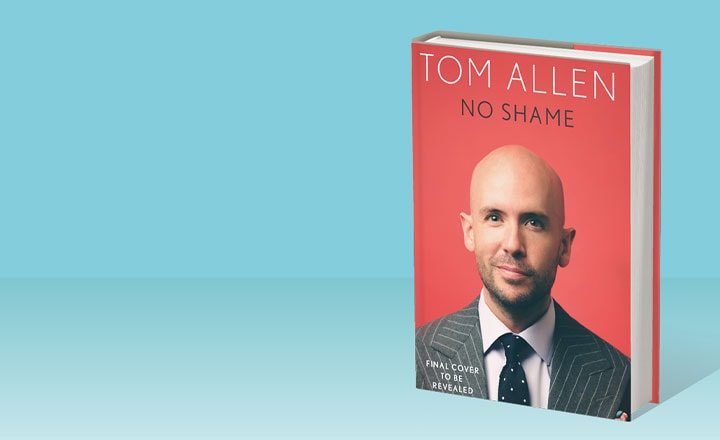 TOM ALLEN TO RELEASE HIS MEMOIR NO SHAME ON 12TH NOVEMBER