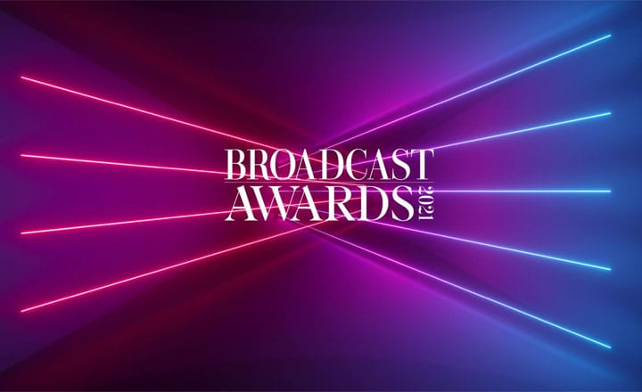 BROADCAST AWARDS 2021 SHORTLIST IS ANNOUNCED