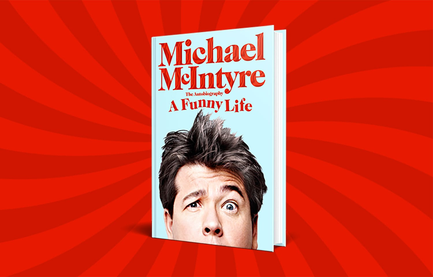 MICHAEL MCINTYRE'S BOOK A FUNNY LIFE TO BE RELEASED 14TH OCTOBER