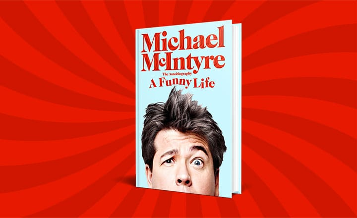 MICHAEL MCINTYRE'S BOOK A FUNNY LIFE TO BE RELEASED TODAY